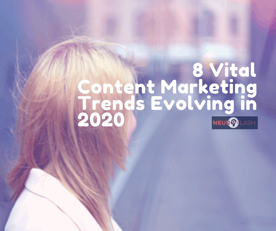 Content Marketing Trends Evolving in 2020
