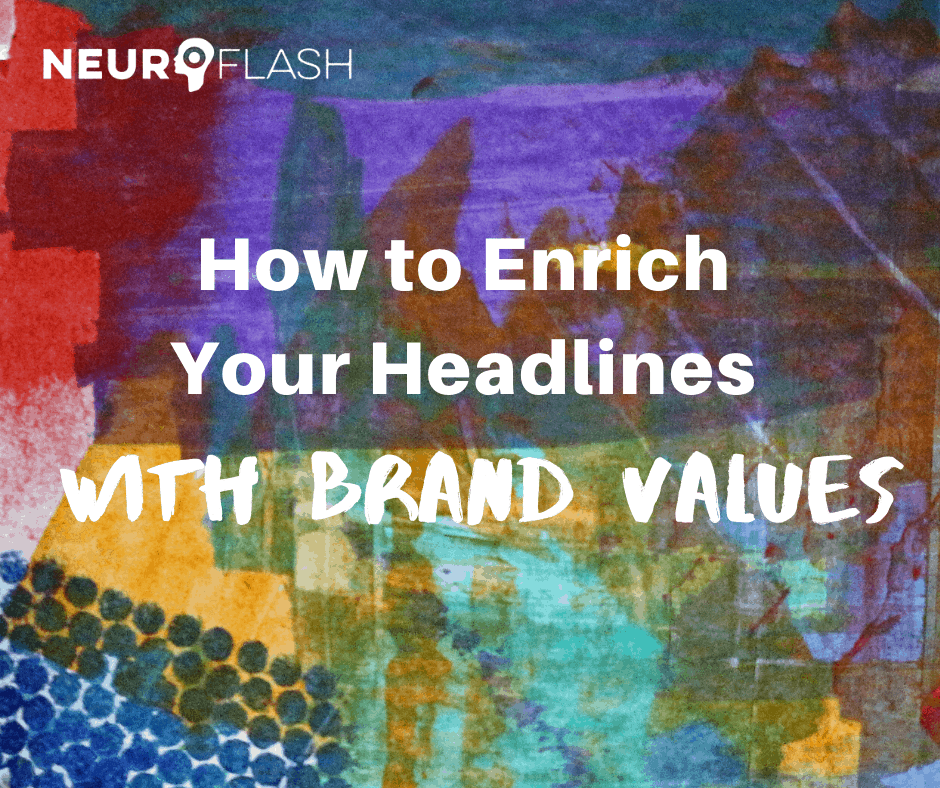 How to enrich your headlines with brand values.